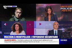 Emmanuel MACRON à MONTPELLIER pour parler sécurité. Bruno BARTOCCETTI intervient sur BFM.